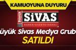 Büyük Sivas Medya Grubu Satıldı! Murat Toraman'dan ilk Açıklama!